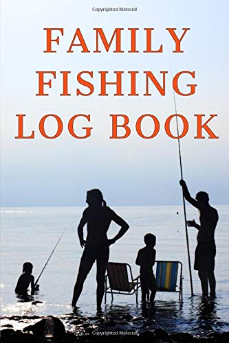 Family Fishing Log Book: The perfect accessory for the tackle box, beautiful cover. 100 pages to journal the details of your family angling adventures. The best fisherman's diary or catch record.
