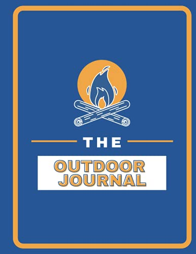 The Outdoor Journal: Perfect notebook for campers : Camping diary for campers
