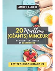 20 Moelleux (Géants) Minceur: Mes recettes légères et gourmandes !