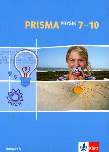 PRISMA Physik 7-10. Ausgabe A: Schülerbuch Klasse 7-10 (PRISMA Physik. Ausgabe ab 2005)