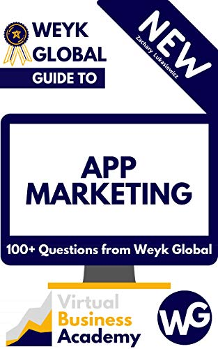 App Marketing: 100+ Questions from Weyk Global (English Edition)