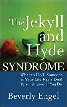 Beverly Engel: The Jekyll and Hyde Syndrome : What to Do If Someone in Your Life Has a Dual Personality - Or If You Do (Hardcover); 2007 Edition