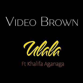 Ulala (feat. Khalifa Aganaga)