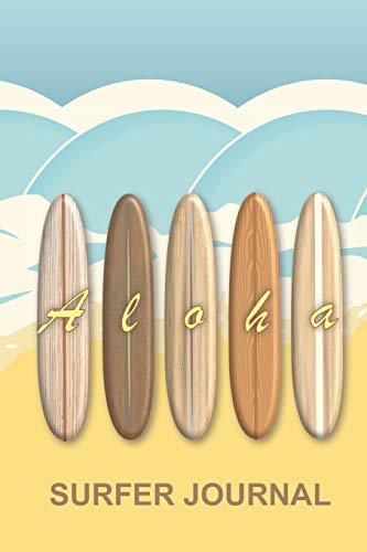 Hawaiian Aloha Vintage Surfboards Surfer Journal: Trendy wooden retro longboards on a tropical beach surf notebook to log all your epic ocean sessions ... for equipment essentials such as wax and fins