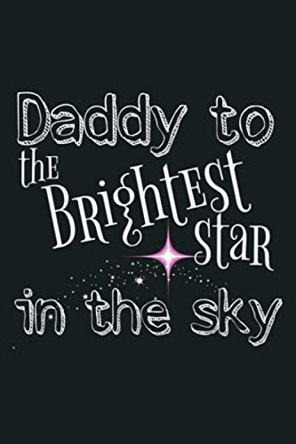 Mens Baby Loss Dad Brightest Star Sky Daughter: Notebook Planner -6x9 inch Daily Planner Journal, To Do List Notebook, Daily Organizer, 114 Pages