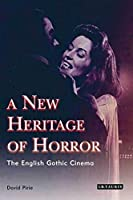 A New Heritage of Horror: The English Gothic Cinema