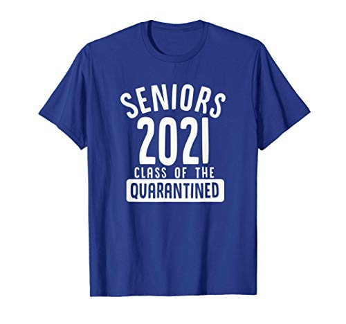 Seniors 2021 Class of the Quarantined T-Shirt