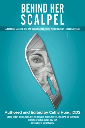 Behind Her Scalpel: A Practical Guide to Oral and Maxillofacial Surgery with Stories of Female Surgeons