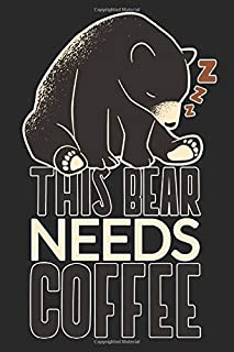 This Bear Needs Coffee: A Lined Paper Composition Notebook/Journal for coffee lovers.