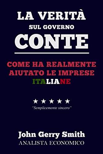 La verità sul governo Conte: Come ha realmente aiutato le imprese italiane