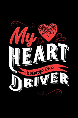MY HEART BELONGS TO A DRIVER: 6x9 inches college ruled notebook, 120 Pages, Composition Book and Journal, lovely gift for your favorite Driver
