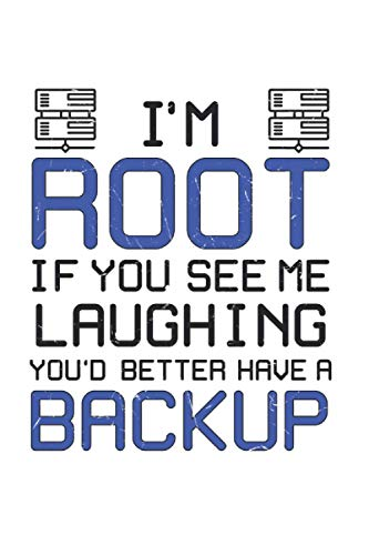 I'm Root Have A Backup: College Ruled Lined Computer Backup Notebook for Computer Lovers or Technology Lovers (or Gift for Smart Phone Lovers or Backup Lovers)