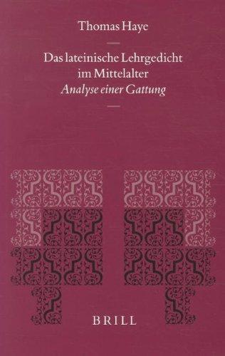 Das Lateinische Lehrgedicht Im Mittelalter: Analyse Einer Gattung (Mittellateinische Studien Und Texte , Vol 22)