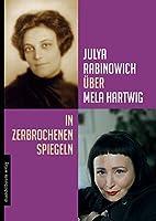 Rabinowich, J: Julya Rabinowich ueber Mela Hartwig