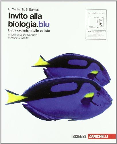 Invito alla biologia. Blu. Dagli organismi alle cellule. Per le Scuole superiori. Con espansione online