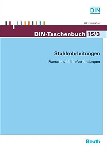 Stahlrohrleitungen: Flansche und ihre Verbindungen (DIN-Taschenbuch)