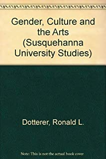 Gender, Culture, and the Arts: Women, the Arts, and Society (Susquehanna University Studies)