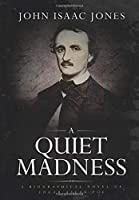 A Quiet Madness