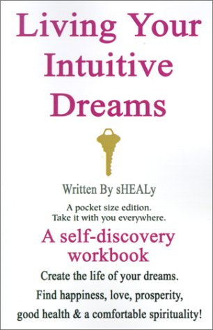 Living Your Intuitive Dreams : A Self-Discovery Workbook