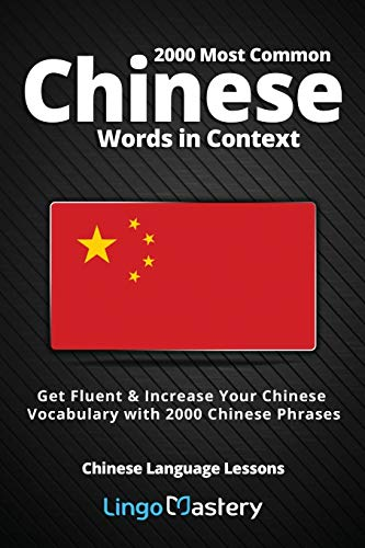 2000 Most Common Chinese Words in Context: Get Fluent & Increase Your Chinese Vocabulary with 2000 Chinese Phrases (Chinese Language Lessons, Band 1)