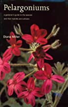 Pelargoniums: A Gardener's Guide to the Species and Their Hybrids and Cultivars