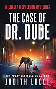 Book cover image for The Case of Dr Dude: A Michaela McPherson Mystery