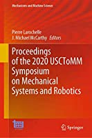Proceedings of the 2020 USCToMM Symposium on Mechanical Systems and Robotics (Mechanisms and Machine Science (83))