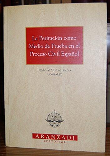 La Peritación como Medio de Prueba en el Proceso Civil Español (Monografías)