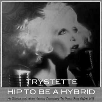 Hip to Be a Hybrid