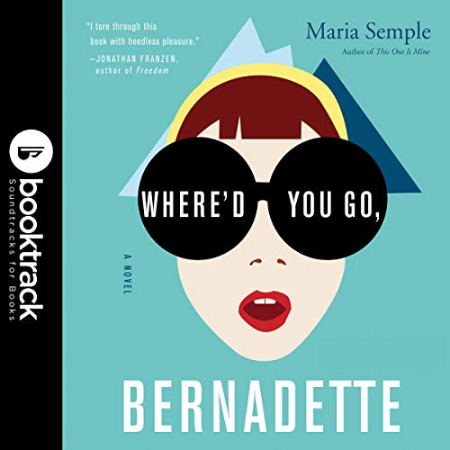 Where'd You Go, Bernadette: A Novel     Booktrack Edition              Written by:                                                                                                                                 Maria Semple                               Narrated by:                                                                                                                                 Kathleen Wilhoite                      Length: 9 hrs and 35 mins     2 ratings     Overall 5.0