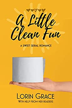 A Little Clean Fun: A Sweet Serial Romance by [Lorin Grace]