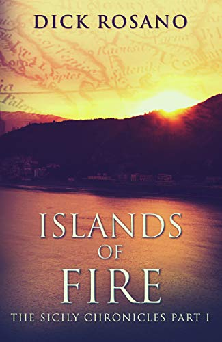 Islands Of Fire (The Sicily Chronicles Book 1)