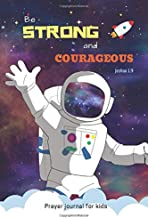 Prayer Journal for Kids: 90 Days of Praise and Thanks with Prompts - 3 Month Guide   Be Strong and Courageous   Space Astronaut Design