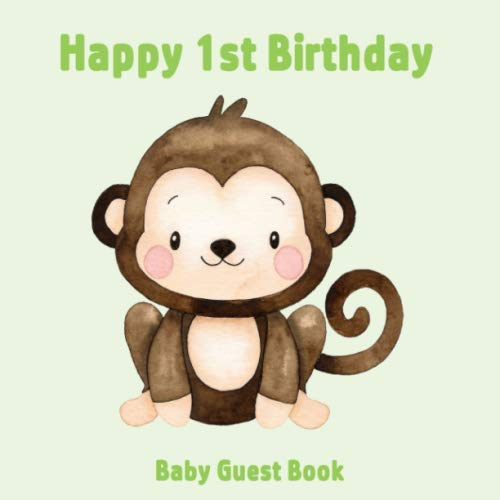 Happy 1st Birthday Baby Guest book: Monkey Theme Decorations | Boy First Anniversary Party Sign in Memory Keepsake with Gift Log Tracker & Photos Space