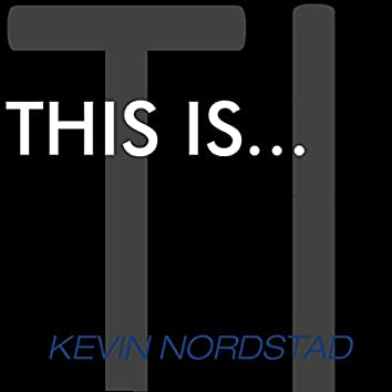 This Is...Kevin Nordstad