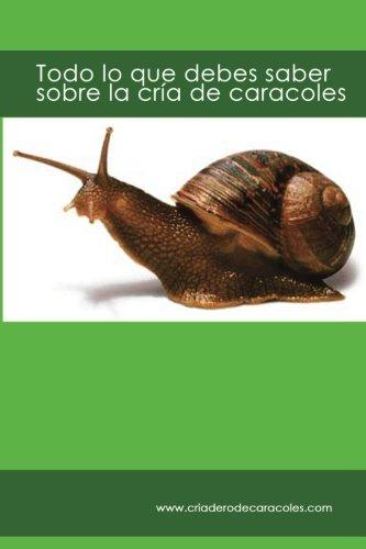 Todo lo que debes saber sobre la cría de caracoles: criaderodecaracoles.com