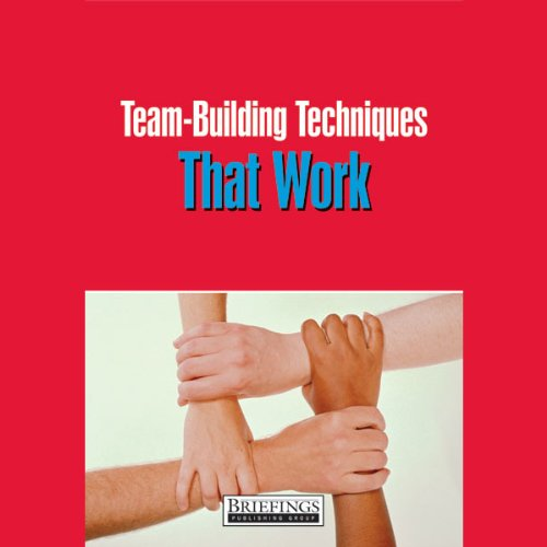 Team Building Techniques That Work audiobook cover art