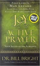 The Joy of Active Prayer: Your Access to the Almighty (The Joy of Knowing God, Book 6)