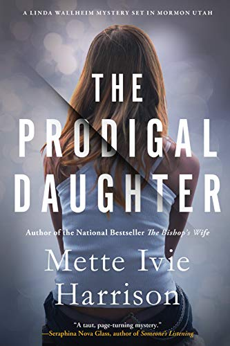 The Prodigal Daughter (A Linda Wallheim Mystery Book 5) by [Mette Ivie Harrison]