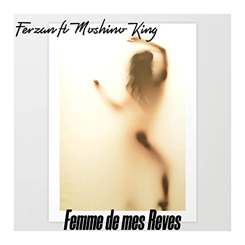 Femme de Mes Reves (feat. Moshino King) [Explicit]