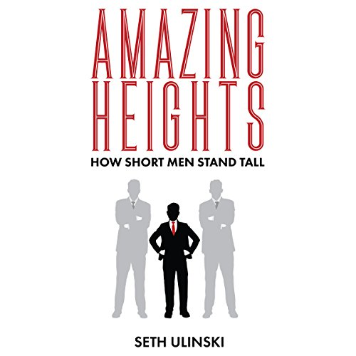 Amazing Heights: How Short Men Stand Tall audiobook cover art