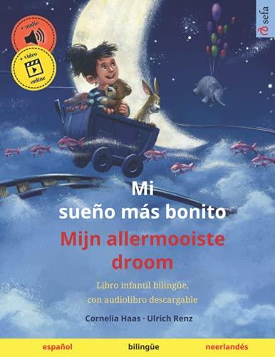 Mi sueño más bonito – Mijn allermooiste droom (español – neerlandés): Libro infantil bilingüe, con audiolibro descargable
