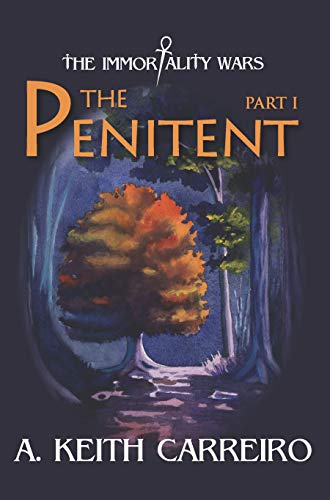 The Penitent: Part I by [A. Keith Carreiro, Hollis Machala, Jamie Forgetta]