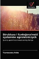 Struktura i funkcjonalnośc systemów agroleśniczych
