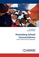 Promoting School Connectedness: Using a Whole-School Approach