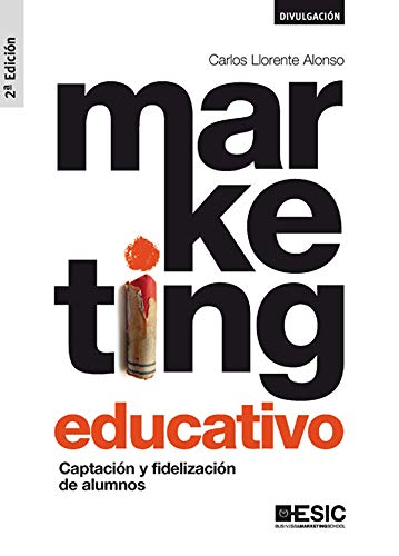 Marketing educativo. Captación y fidelización de alumnos (Spanish Edition)