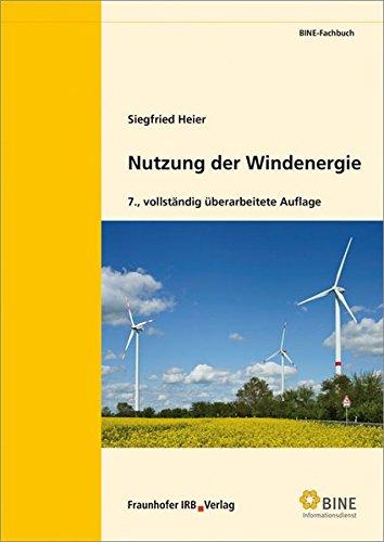Nutzung der Windenergie. (BINE-Fachbuch)