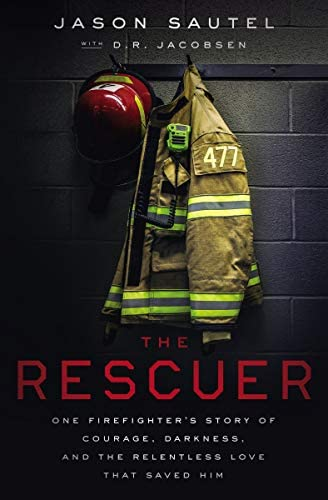 The Rescuer One Firefighter s Story of Courage Darkness and the Relentless Love That Saved Him product image