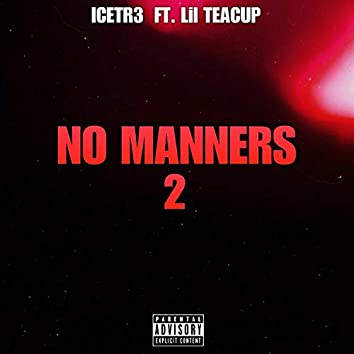 No Manners 2 (feat. Lil Teacup)