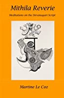 Mithila Reverie: Meditations on the Devanagari Script